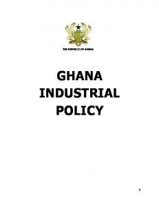 THE REPUBLIC OF GHANA GHANA INDUSTRIAL POLICY