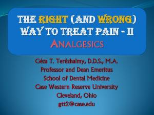 THE RIGHT (AND WRONG) WAY TO TREAT PAIN - II ANALGESICS