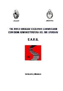 THE RIVER URUGUAY EXECUTIVE COMMISSION COMISIÓN ADMINISTRADORA DEL RIO URUGUAY