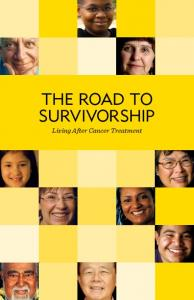THE ROAD TO SURVIVORSHIP Living After Cancer Treatment