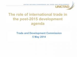 The role of international trade in the post-2015 development agenda. Trade and Development Commission 5 May 2014