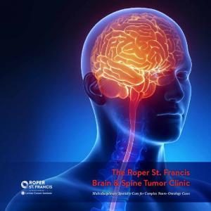 The Roper St. Francis Brain & Spine Tumor Clinic. Multidisciplinary Specialty Care for Complex Neuro-Oncology Cases