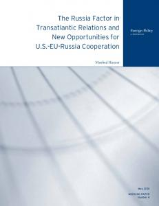 The Russia Factor in Transatlantic Relations and New Opportunities for U.S.-EU-Russia Cooperation