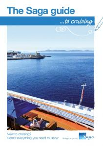 The Saga guide. ...to cruising. New to cruising? Here s everything you need to know. Brought to you by