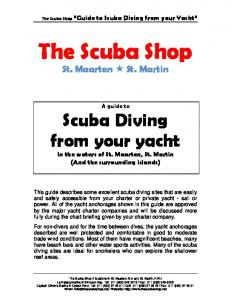 The Scuba Shop. St. Maarten St. Martin. A guide to Scuba Diving from your yacht In the waters of St. Maarten, St. Martin (And the surrounding islands)