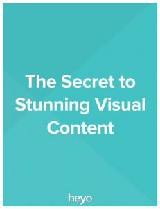 The Secret to Stunning Visual Content