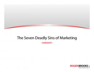 The Seven Deadly Sins of Marketing - HANDOUT -