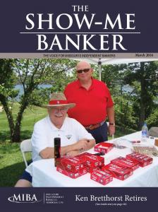 THE SHOW ME BANKER THE VOICE FOR MISSOURI S INDEPENDENT BANKERS. Ken Bretthorst Retires. (See inside story on page 16)