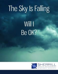 The Sky Is Falling. Will I Be OK?
