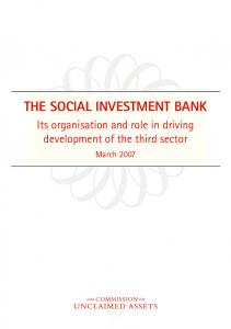 THE SOCIAL INVESTMENT BANK. Its organisation and role in driving development of the third sector