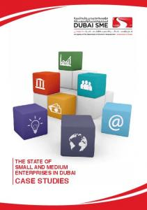 THE STATE OF SMALL AND MEDIUM ENTERPRISES IN DUBAI CASE STUDIES