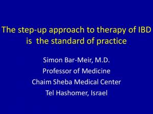 The step-up approach to therapy of IBD is the standard of practice