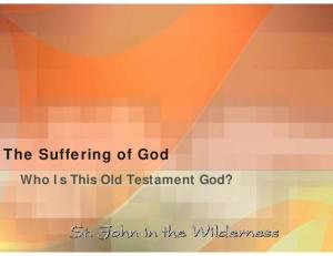 The Suffering of God. Who Is This Old Testament God?