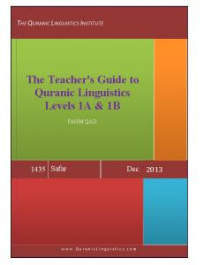The Teacher's Guide to Quranic Linguistics Levels 1A & 1B
