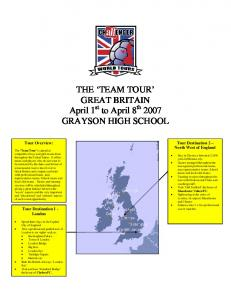 THE TEAM TOUR GREAT BRITAIN April 1 st to April 8 th 2007 GRAYSON HIGH SCHOOL