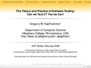 The Theory and Practice of Software Testing:, Can we Test it? Yes we Can! Gregory M. Kapfhammer