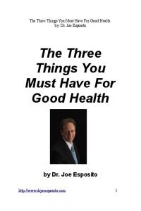 The Three Things You Must Have For Good Health