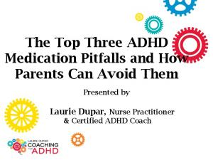 The Top Three ADHD Medication Pitfalls and How Parents Can Avoid Them