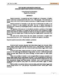 THE TRANSLATION EQUIVALENCE OF ENGLISH PASSIVE SENTENCES INTO INDONESIAN. I Gusti Nyoman Putra Kamayana Dhyana Pura University ABSTRACT