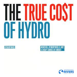THE TRUE COST OF HYDRO