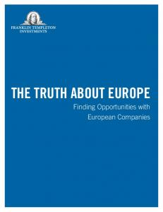THE TRUTH ABOUT EUROPE. Finding Opportunities with European Companies