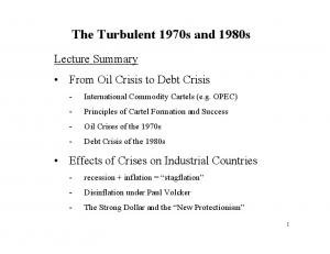 The Turbulent 1970s and 1980s