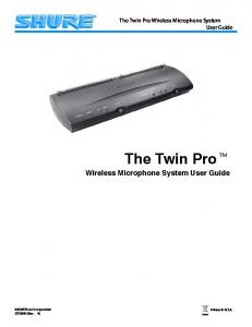 The Twin Pro. Wireless Microphone System User Guide. The Twin Pro Wireless Microphone System User Guide Shure Incorporated 27C8642 (Rev