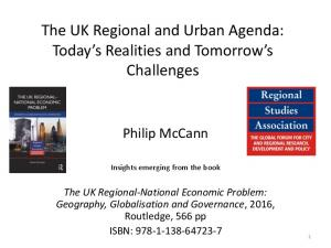 The UK Regional and Urban Agenda: Today s Realities and Tomorrow s Challenges