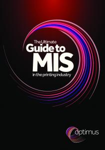 The Ultimate. Guide to MIS. in the printing industry