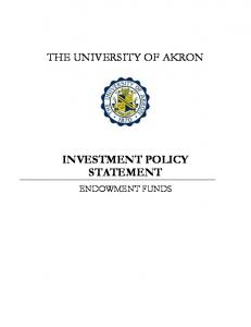 THE UNIVERSITY OF AKRON INVESTMENT POLICY STATEMENT ENDOWMENT FUNDS