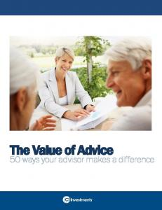 The Value of Advice. 50 ways your advisor makes a difference