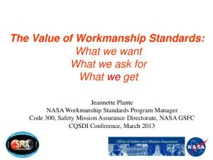 The Value of Workmanship Standards: What we want What we ask for What we get