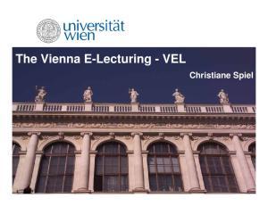 The Vienna E-Lecturing - VEL. Christiane Spiel