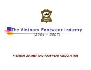 The Vietnam Footwear Industry ( ) VIETNAM LEATHER AND FOOTWEAR ASSOCIAITON
