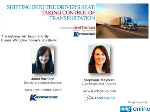The webinar will begin shortly. Please Welcome Today s Speakers: Janet Harrison Director of Logistics Services