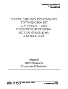 THE WELLCARE GROUP OF COMPANIES EDI TRANSACTION SET 837P X12 HEALTH CARE ENCOUNTERS PROFESSIONAL ASC X12N VERSION 5010A1 COMPANION GUIDE