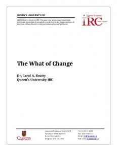 The What of Change. Dr. Carol A. Beatty Queen s University IRC QUEEN S UNIVERSITY IRC