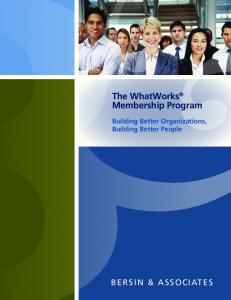 The WhatWorks Membership Program. Building Better Organizations, Building Better People