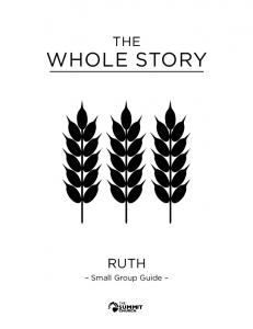 THE WHOLE STORY RUTH. Small Group Guide THE CHURCH SUMMIT