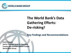 The World Bank s Data Gathering Efforts: De-risking?