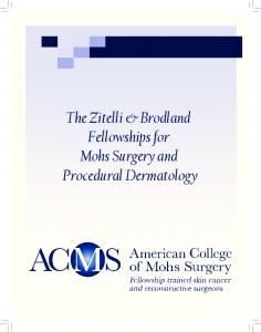 The Zitelli & Brodland Fellowships for Mohs Surgery and Procedural Dermatology
