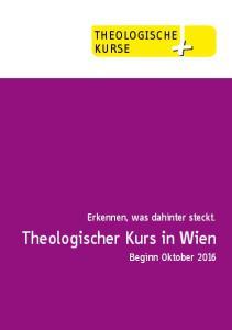 THEOLOGISCHE KURSE. Erkennen, was dahinter steckt. Theologischer Kurs in Wien