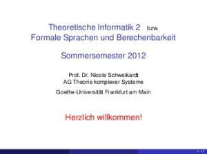 Theoretische Informatik 2 bzw. Formale Sprachen und Berechenbarkeit. Sommersemester Herzlich willkommen!