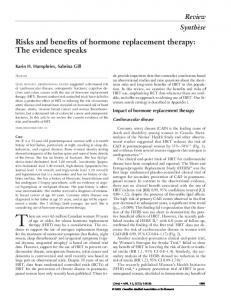There are over 4.6 million Canadian women 50 years. Risks and benefits of hormone replacement therapy: The evidence speaks