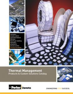 Thermal Management Products & Custom Solutions Catalog. Chomerics ENGINEERING YOUR SUCCESS