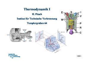 Thermodynamik I H. Pitsch Institut für Technische Verbrennung Templergraben 64