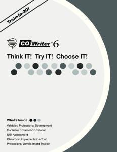 Think IT! Try IT! Choose IT!