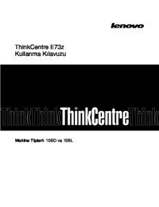 ThinkCentre E73z Kullanma Kılavuzu. Makine Tipleri: 10BD ve 10BL