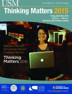 Thinking Matters Academic Showcase. Research Matters. Scholarship Matters. Creativity Matters