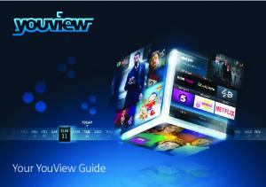 This guide will help you: learn how to use YouView s features find out what to do if you re having problems
